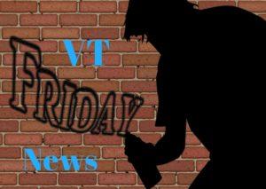 VT Friday News
